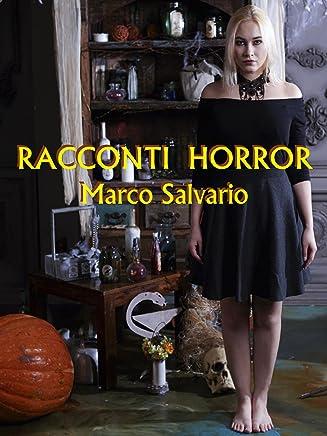 Racconti Horror (I racconti di Marco Salvario Vol. 2)
