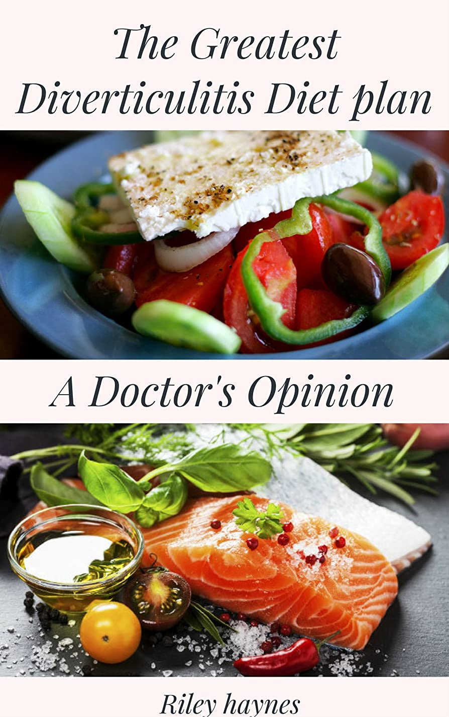 The Greatest Diverticulitis Diet plan  : The Greatest Diverticulitis Diet plan  A Doctor's Opinion (English Edition)