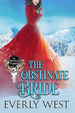 The Obstinate Bride (The Ladies Club of Laramie Book 2)