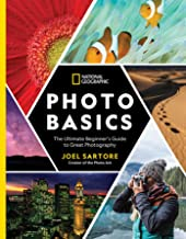 National Geographic Photo Basics: The Ultimate Beginner's Guide to Great Photography PDF