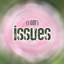 I Got Issues