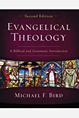 Evangelical Theology, Second Edition: A Biblical and Systematic Introduction Kindle Edition