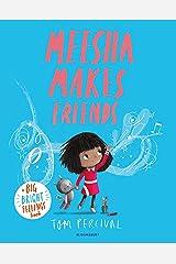 Meesha Makes Friends: A Big Bright Feelings Book Kindle Edition