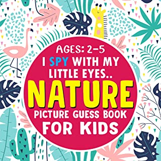 NATURE- Picture Guess Book for Kids Ages 2-5: Fun Picture Seek and Find Activities with NATURE ELEMENTS | Gift Idea for To...