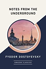 Notes from the Underground (AmazonClassics Edition) (English Edition) eBook Kindle