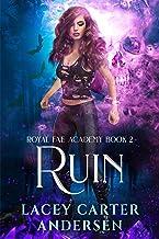 Ruin: A Paranormal Reverse Harem Romance Series (Royal Fae Academy Book 2)