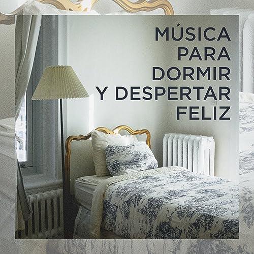 Música Para Dormir Y Despertar Feliz By Musica Para Dormir Dream
