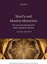 Shari'a and Muslim Minorities: The wasati and salafi approaches to fiqh al-aqalliyyat al-Muslima (Oxford Islamic Legal Studies)