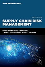 Supply Chain Risk Management: Understanding Emerging Threats to Global Supply Chains
