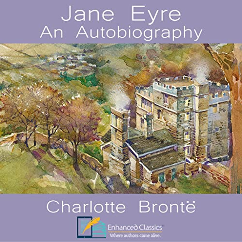 Enhanced Classics - Jane Eyre: An Autobiography