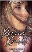 Reviving Kendall (White Trash Trilogy Book 1)