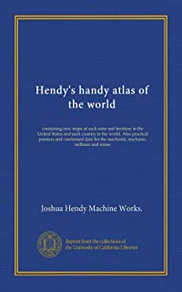 Hendy's handy atlas of the world: containing new maps of each state and territory in the United States and each country in...