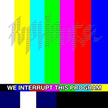 we interupt this program