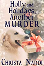Holly and Holidays, Another Murder (A Sheridan Hendley Mystery Book 4)