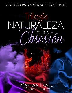 Trilogía NATURALEZA DE UNA OBSESIÓN: Tres libros en uno (Spanish Edition)