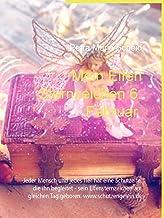 Mein Elfen Sternzeichen 6. Februar: Jeder Mensch und jedes Tier hat eine Schutzelfe, die ihn begleitet - sein Elfensternze...