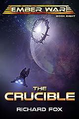 The Crucible (The Ember War Saga Book 8) Kindle Edition