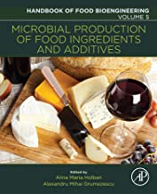 Microbial Production of Food Ingredients and Additives (Handbook of Food Bioengineering)