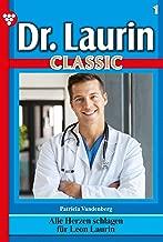 Dr. Laurin Classic 1 – Arztroman: Alle Herzen schlagen für Leon Laurin (German Edition)