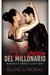 El Corazón del Millonario: Romance y Erótica con su Jefe (Novela Romántica) Versión Kindle