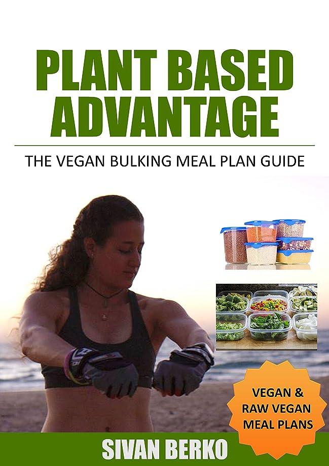気分の間で認知Plant Based Advantage: The Vegan Bulking Meal Plan Guide (English Edition)