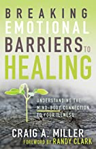 Breaking Emotional Barriers to Healing: Understanding the Mind-Body Connection to Your Illness