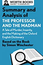 Summary and Analysis of The Professor and the Madman: A Tale of Murder, Insanity, and the Making of the Oxford English Dic...