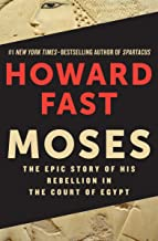 Moses: The Epic Story of His Rebellion in the Court of Egypt