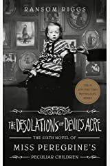 The Desolations of Devil's Acre (Miss Peregrine's Peculiar Children Book 6) Kindle Edition