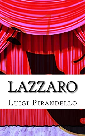 Lazzaro: Mito in tre atti (Il teatro di Pirandello Vol. 24)