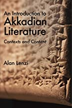 An Introduction to Akkadian Literature: Contexts and Content