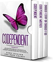 Codependent: 3 Books in 1 The Ultimate Guide: Learn How to Cure Narcissism and Codependency with No More Toxic Relationships. Includes:Codependent, Codependent Mother, Should I Stay or Should I Go