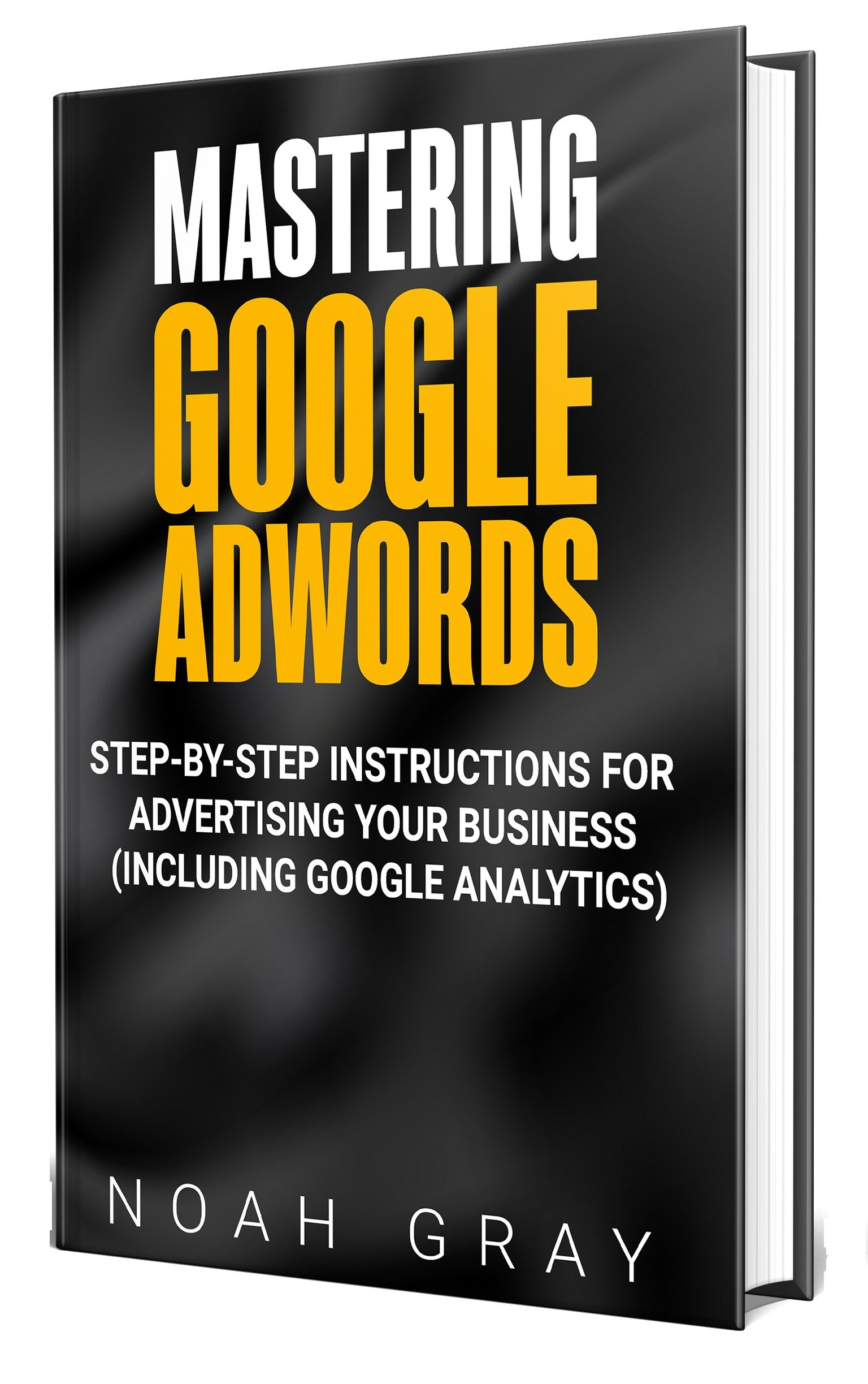 Image OfMastering Google Adwords 2020: Step-by-Step Instructions For Advertising Your Business (Including Google Analytics)