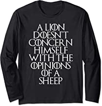 A Lion Doesn't Concern Himself With the Opinions of A Sheep Long Sleeve T-Shirt