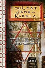 The Last Jews of Kerala: The 2,000-Year History of India's Forgotten Jewish Community