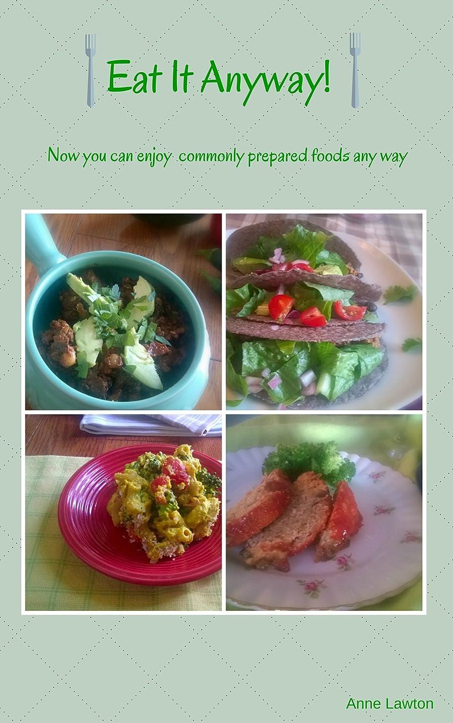 センブランス壮大な形状Eat It Any Way!: Now You Can Enjoy Commonly Prepared Foods Anyway (English Edition)