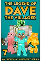 Dave the Villager 7: An Unofficial Minecraft Book (The Legend of Dave the Villager) Kindle Edition