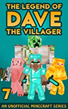 Dave the Villager 7: An Unofficial Minecraft Book (The Legend of Dave the Villager)