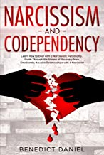 Narcissism and Codependency: Learn How to Deal with a Narcissistic Personality. Guide Through the Stages of Recovery from Emotionally Abusive Relationships with a Narcissist (English Edition)