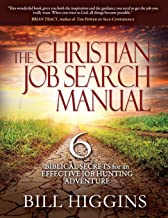 The Christian Job Search Manual: Second Edition; 6 Biblical Secrets for an Effective Job Hunting Adventure best Job Hunting Books