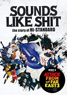 【パンフレット付き】SOUNDS LIKE SHIT the story of Hi-STANDARD / ATTACK FROM THE FAR EAST 3 [DVD]...