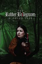The Robber Bridegroom: A Grimm Tale