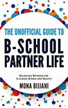 The Unofficial Guide to B-School Partner Life: Balancing between the B-School Bubble and Reality