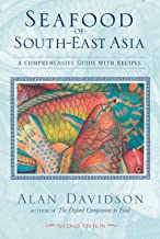 Seafood of South-East Asia: A Comprehensive Guide with Recipes [A Cookbook]