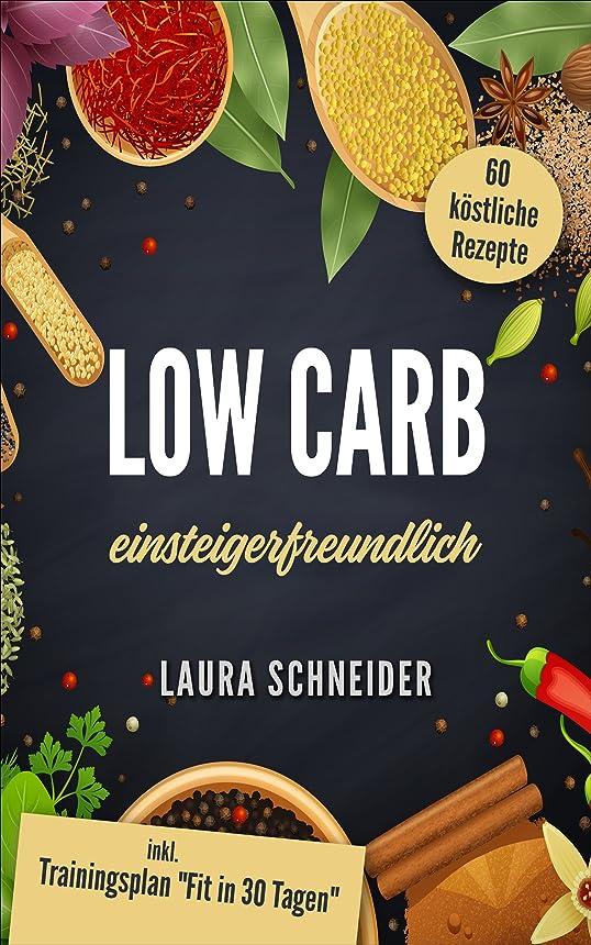 Low Carb: einsteigerfreundlich: 60 k?stliche Rezepte inkl. Trainingsplan