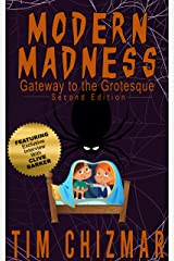 Modern Madness: Gateway to the Grotesque Kindle Edition