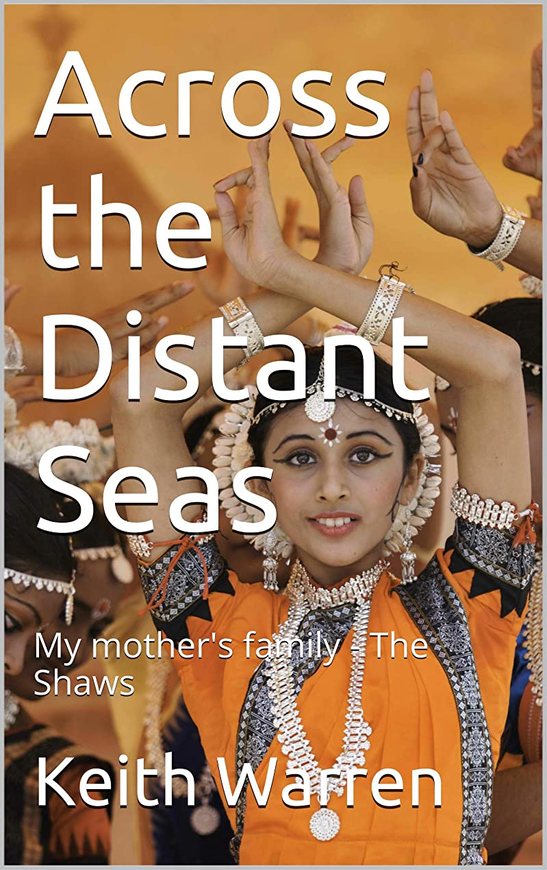 最後に会話型正気Across the Distant Seas - My mother's family - The Shaws (Threads Book 1) (English Edition)