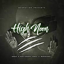 High Noon (feat. Abbas & Khaligraph Jones) [Explicit]