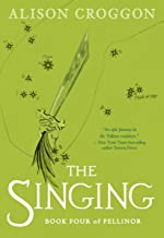 The Singing: Book Four of Pellinor