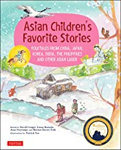 Asian Children's Favorite Stories: Folktales from China, Japan, Korea, India, the Philippines and other Asian Lands